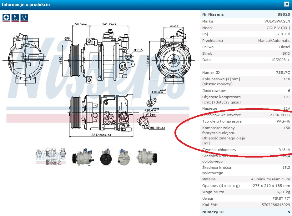 Informacje o typie, lepkości i ilości oleju zastosowanego do danej referencji sprężarki Nissens znaleźć można w katalogu znajdującym się pod adresem www.nissens.com.pl/katalog.